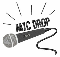 Mic Drop embroidery design