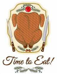 Time To Eat Turkey embroidery design