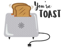 Youre Toast embroidery design