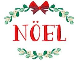 Noel Mistletoe embroidery design