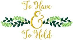 To Have & To Hold embroidery design