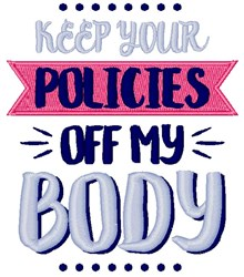 Policies Off My Body embroidery design