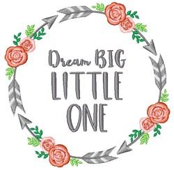 Dream Big Little One embroidery design