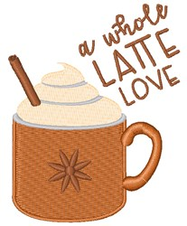 Whole Latte Love embroidery design