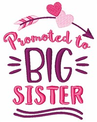 Promoted To Big Sister embroidery design