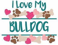 I Love My Bulldog embroidery design