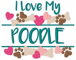 I Love My Poodle embroidery design
