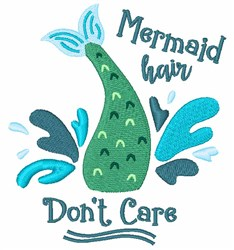 Mermaid Hair, Dont Care embroidery design