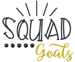 Squad Goals embroidery design