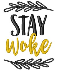 Stay Woke embroidery design