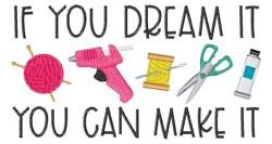 Dream It Make It embroidery design
