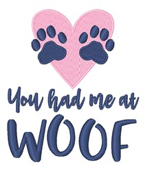 Had Me At Woof embroidery design