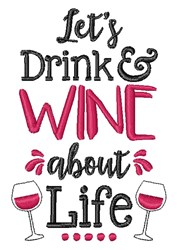 Drink & Wine About Life embroidery design