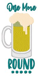 One More Round Beer embroidery design