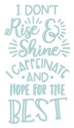 Caffeinate And Hope embroidery design