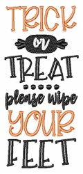 Trick Or Treat Wipe Your Feet embroidery design