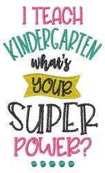 Kindergarten Teacher Superpower embroidery design