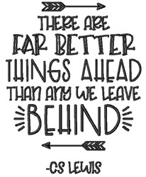 Far Better Things Ahead embroidery design