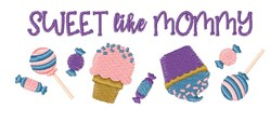 Sweet Like Mommy embroidery design