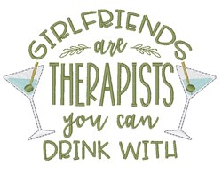 Girlfriends Therapists Drinking Buddies embroidery design