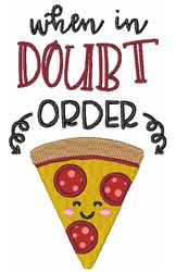 When In Doubt Order PIzza embroidery design