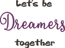 Lets Be Dreamers Together embroidery design