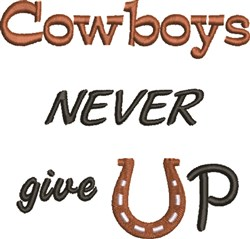 Cowboys Never Give Up embroidery design