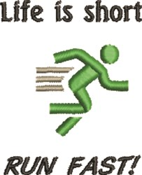 Lifes Short, Run Fast embroidery design