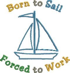 Born to Sailboat embroidery design