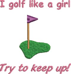 Golf Like Girl embroidery design