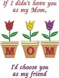 Mom My Friend embroidery design