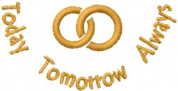 Today Tomorrow Always embroidery design
