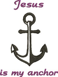 Jesus Is My Anchor embroidery design