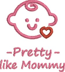 Pretty Like Mommy embroidery design