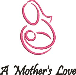 A Mothers Love embroidery design