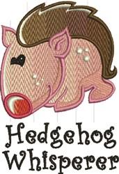 Hedgehog Whisperer embroidery design