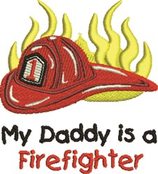 Daddy Is Firefighter embroidery design