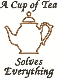 Tea Solves Everything embroidery design