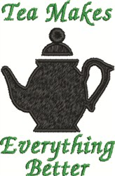 Tea Makes Better embroidery design