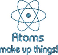 Atoms Make Up Things embroidery design