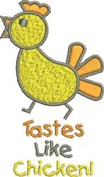 Taste Like Chicken embroidery design