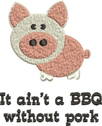 Pig BBQ Need Pork embroidery design