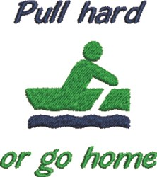 Rowing Pull Hard & Win embroidery design