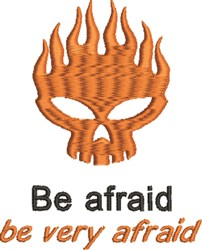 Be Afraid embroidery design