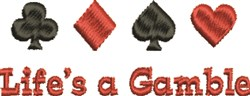 Lifes A Gamble embroidery design