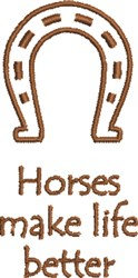 Horses Make Life Better embroidery design
