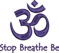 Stop Breathe Be embroidery design