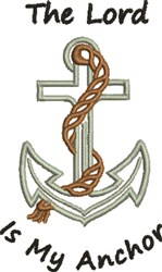 Lord Is Anchor embroidery design