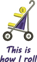 Stroller - How I Roll embroidery design