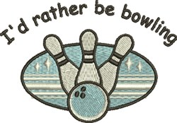 Id Rather Be Bowling embroidery design